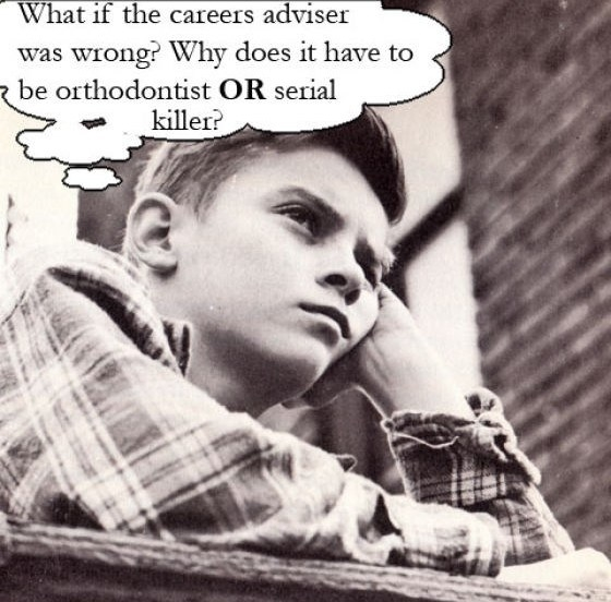 What if the careers adviser was wrong?