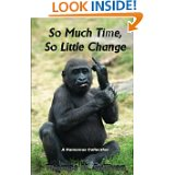 So Much Time, So Little Change is the New Book from HumorOutcasts' Thomas Sullivan