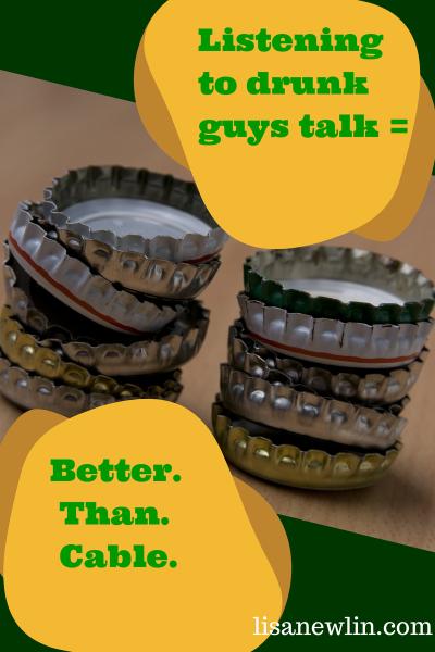 What's Better Than Bar Talk?