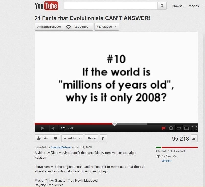 "If the world is ""millions of years old"" why was it only 2008, five years ago?"