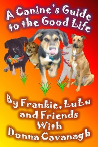 A Canine's Guide to the Good Life Excerpt
